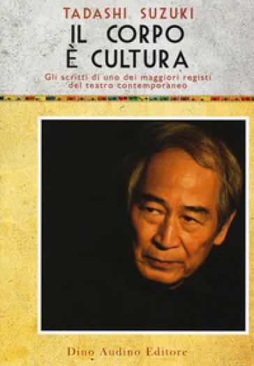 Il corpo è cultura - Tadashi Suzuki   Rochesterscifianimecon.com