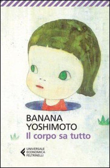 Il corpo sa tutto - Banana Yoshimoto pdf epub