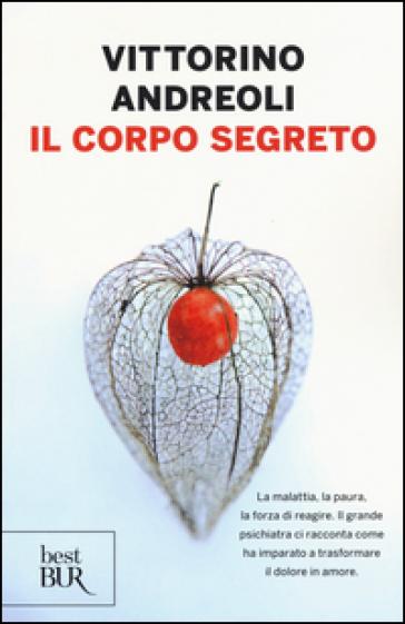 Il corpo segreto - Vittorino Andreoli | Rochesterscifianimecon.com