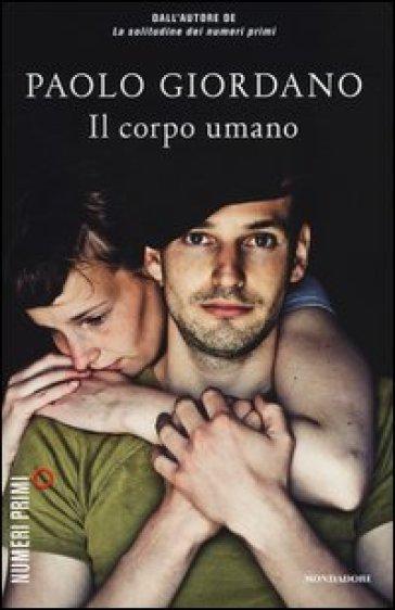 Il corpo umano - Paolo Giordano |