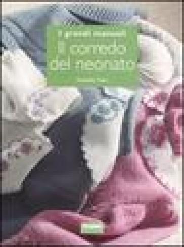 Il corredo del neonato - Donatella Ciotti |
