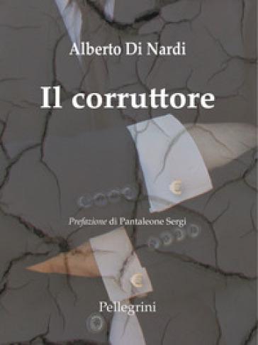 Il corruttore - Alberto Di Nardi |