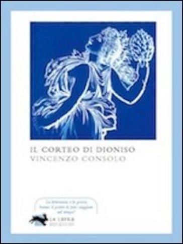 Il corteo di Dioniso - Vincenzo Consolo |