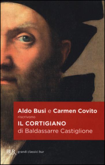Il cortigiano - Baldassarre Castiglione  