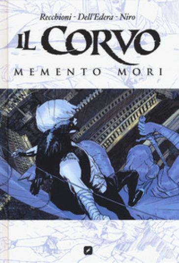 Il corvo. Memento mori - Roberto Recchioni  
