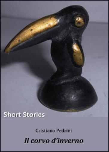 Il corvo d'inverno - Cristiano Pedrini |