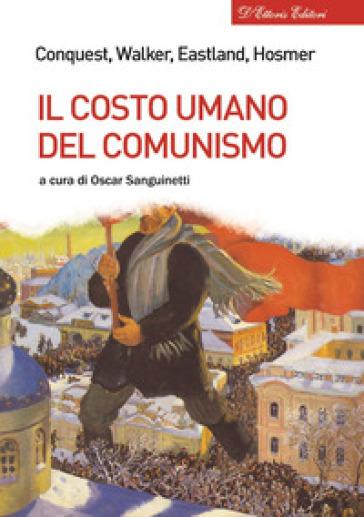 Il costo umano del comunismo - Robert Conquest |