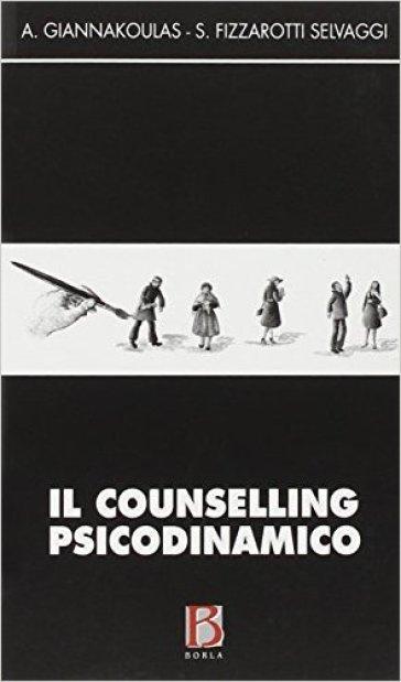 Il counselling psicodinamico - Andreas Giannakoulas | Rochesterscifianimecon.com