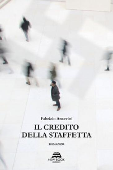 Il credito della staffetta - Fabrizio Ansevini pdf epub
