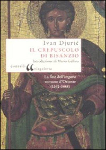 Il crepuscolo di Bisanzio - Ivan Djuric | Jonathanterrington.com