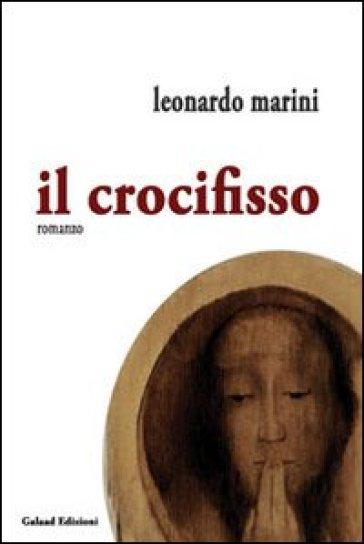 Il crocifisso - Leonardo Marini |