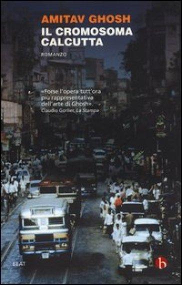 Il cromosoma Calcutta - Amitav Ghosh |