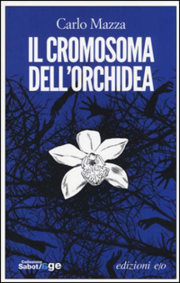 Il cromosoma dell'orchidea - Carlo Mazza | Kritjur.org