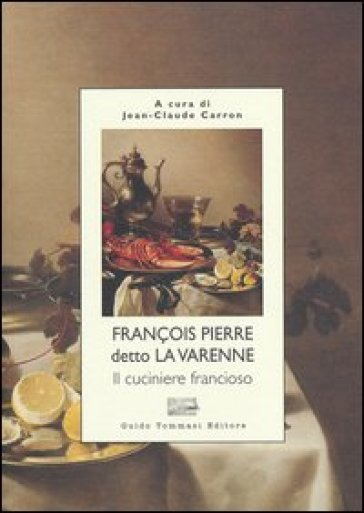 Il cuciniere francioso - Francois P. de La Varenne   Rochesterscifianimecon.com