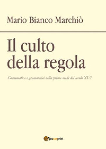 Il culto della regola - Mario Bianco Marchiò pdf epub