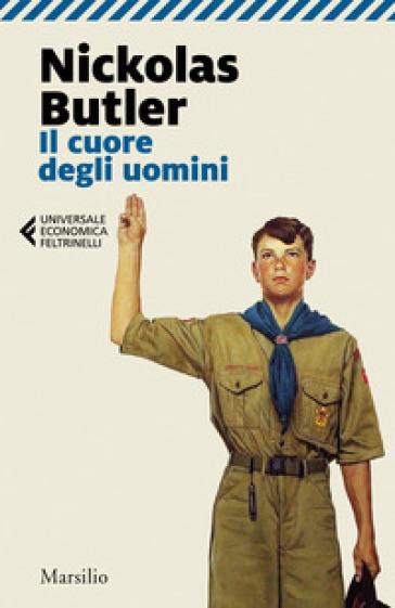 Il cuore degli uomini - Nickolas Butler |