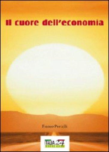 Il cuore dell'economia - Franco Portelli |