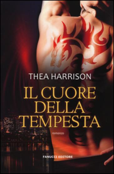 Il cuore della tempesta - Thea Harrison | Rochesterscifianimecon.com