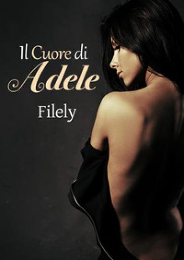 Il cuore di Adele - Filely   Kritjur.org