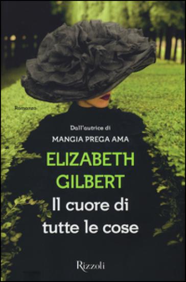 Il cuore di tutte le cose - Elizabeth Gilbert | Jonathanterrington.com