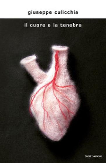 Il cuore e la tenebra - Giuseppe Culicchia |