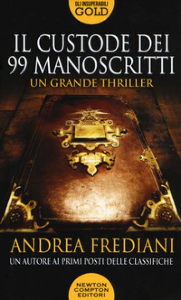 Il custode dei 99 manoscritti - Andrea Frediani | Rochesterscifianimecon.com