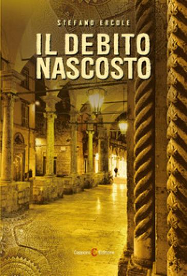 Il debito nascosto - Stefano Ercole  