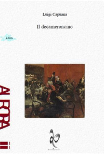 Il decameroncino - Luigi Capuana |