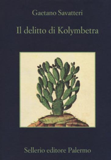 Il delitto di Kolymbetra - Gaetano Savatteri |