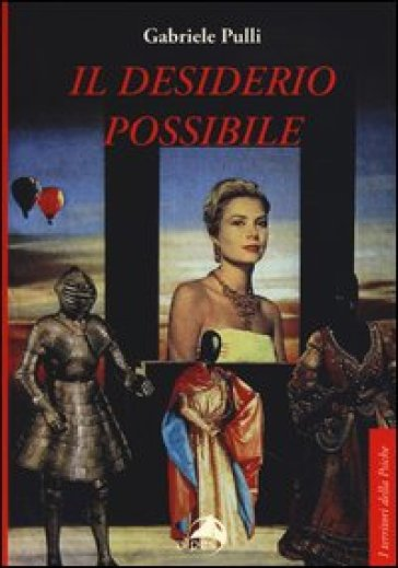 Il desiderio possibile - Gabriele Pulli |