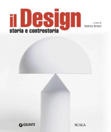 Il design. Storia e controstoria - Andrea Branzi | Jonathanterrington.com