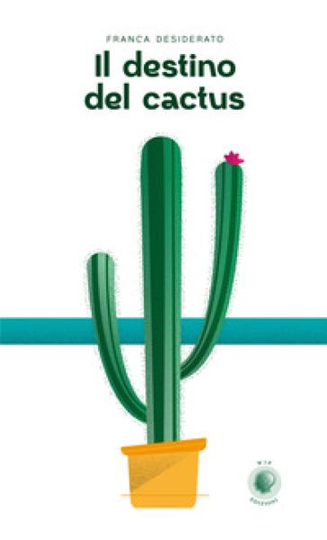 Il destino del cactus - Franca Desiderato | Kritjur.org