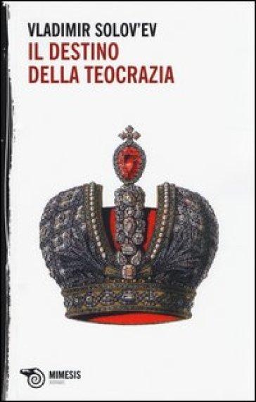 Il destino della teocrazia - Vladimir Sergeevic Solov'ev | Jonathanterrington.com