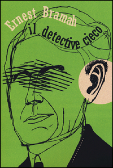 Il detective cieco - Ernest Bramah  
