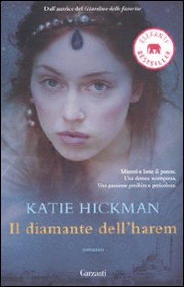 Il diamante dell'harem - Katie Hickman |