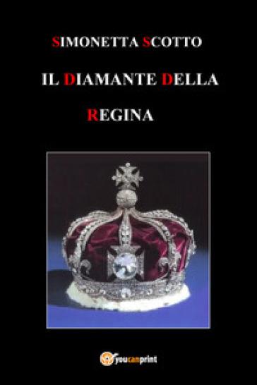 Il diamante della regina - Simonetta Scotto   Rochesterscifianimecon.com