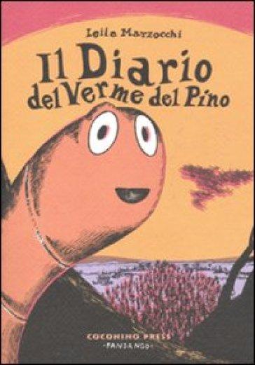 Il diario del verme del pino - Leonardo Casula |