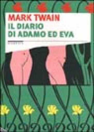 Il diario di Adamo ed Eva - Mark Twain |