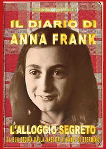 Il diario di Anna Frank - Sergio Felleti |