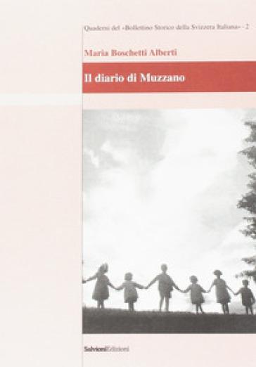 Il diario di Muzzano - Maria Boschetti Alberti |