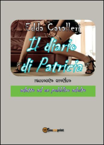 Il diario di Patricia - Edda Cavalleri | Jonathanterrington.com
