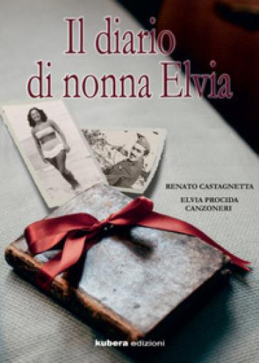 Il diario di nonna Elvia - Renato Castagnetta  