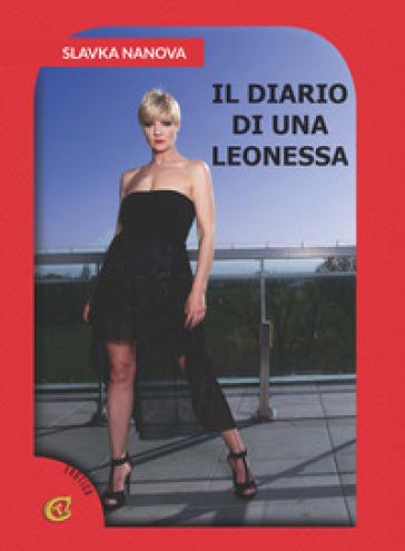 Il diario di una leonessa - Slavka Nanova | Thecosgala.com