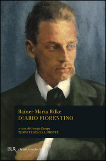 Il diario fiorentino - Rainer Maria Rilke | Rochesterscifianimecon.com