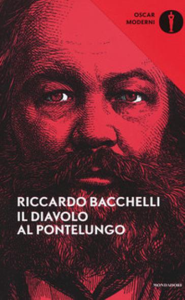 Il diavolo al Pontelungo - Riccardo Bacchelli | Rochesterscifianimecon.com