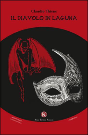Il diavolo in laguna - Claudio Thiene  