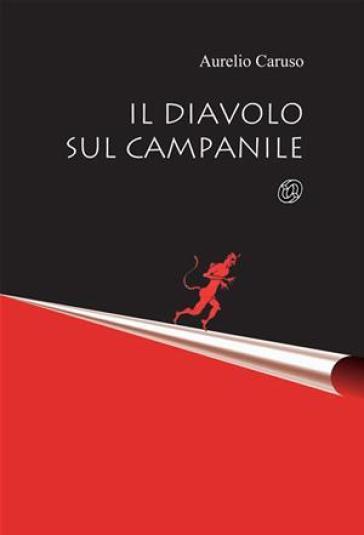 Il diavolo sul campanile - Aurelio Caruso |