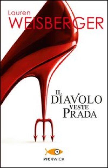Il diavolo veste Prada - Lauren Weisberger   Thecosgala.com