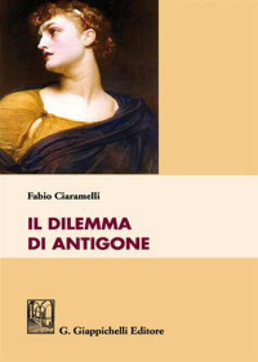 Il dilemma di Antigone - Fabio Ciaramelli |