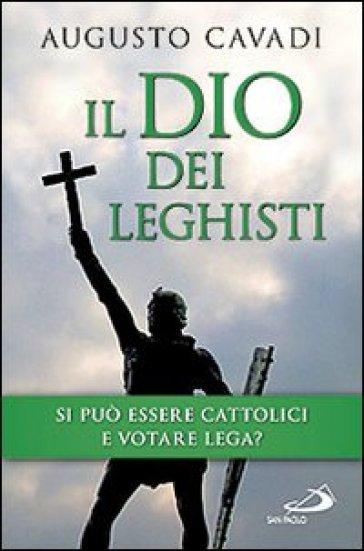Il dio dei leghisti - Augusto Cavadi |